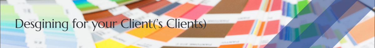 Designing for Client's Clients